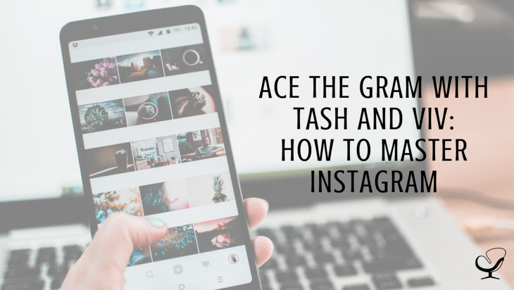 Ace the Gram with Tash and Viv: How to Master Instagram | PoP 360