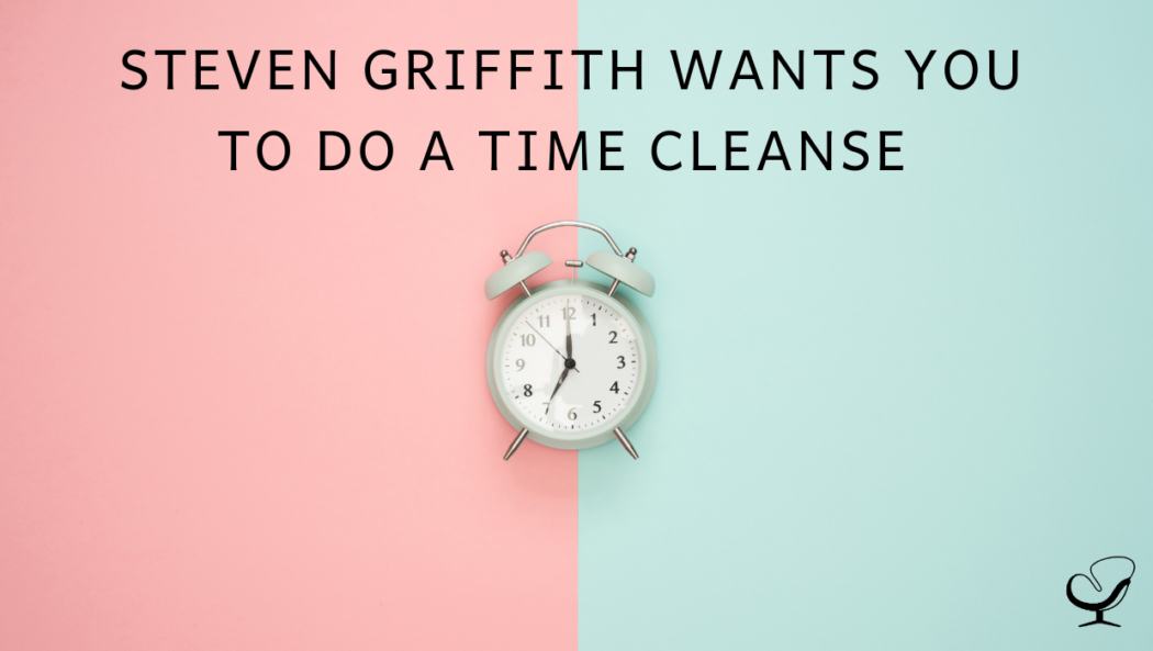 Steven Griffith Wants You To Do A Time Cleanse