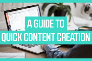 A Quick Guide to Content Creation