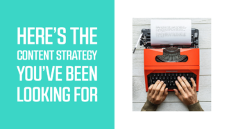 Here's the Content Strategy You've Been Looking For