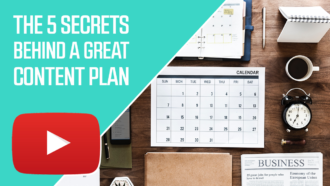 The 5 Secrets Behind a Great Content Plan