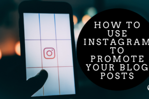 How to Use Instagram to Promote your Blog Posts