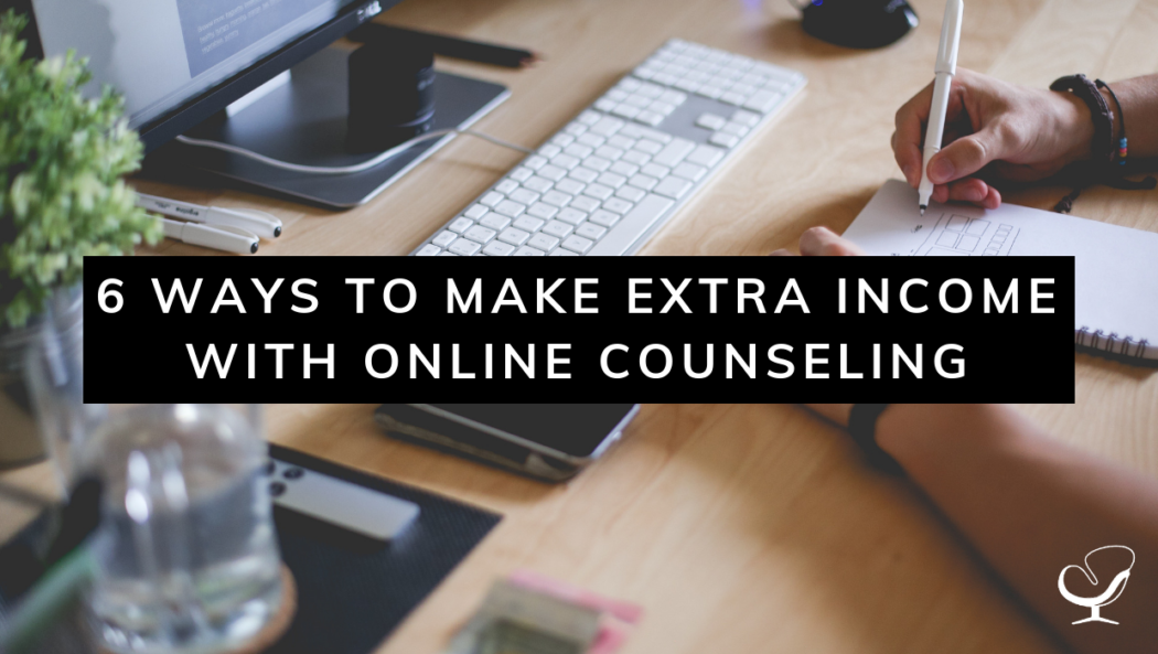 6 Ways to Make Extra Income with Online Counseling