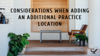 Considerations When Adding An Additional Practice Location