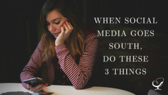 WHEN SOCIAL MEDIA GOES SOUTH, DO THESE 3 THINGS