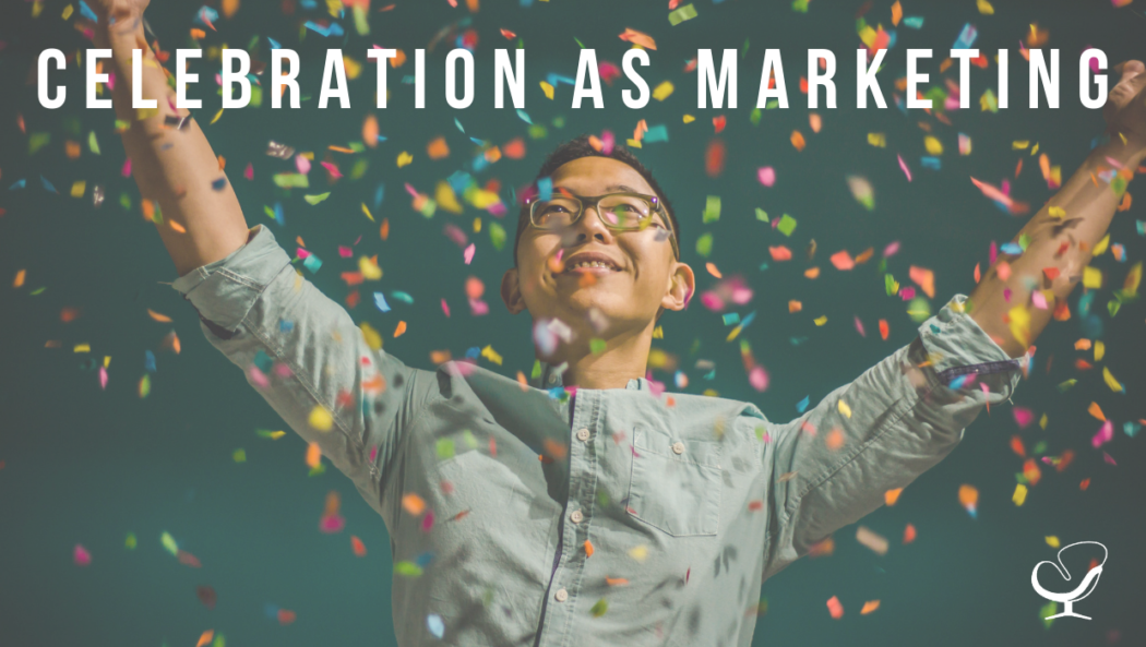 Celebration as Marketing