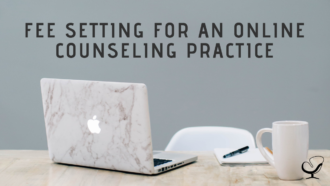 Fee Setting for an Online Counseling Practice