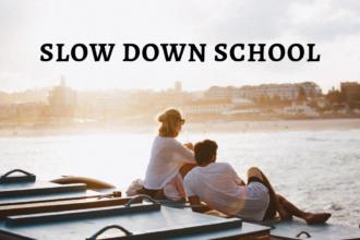 Slow Down School