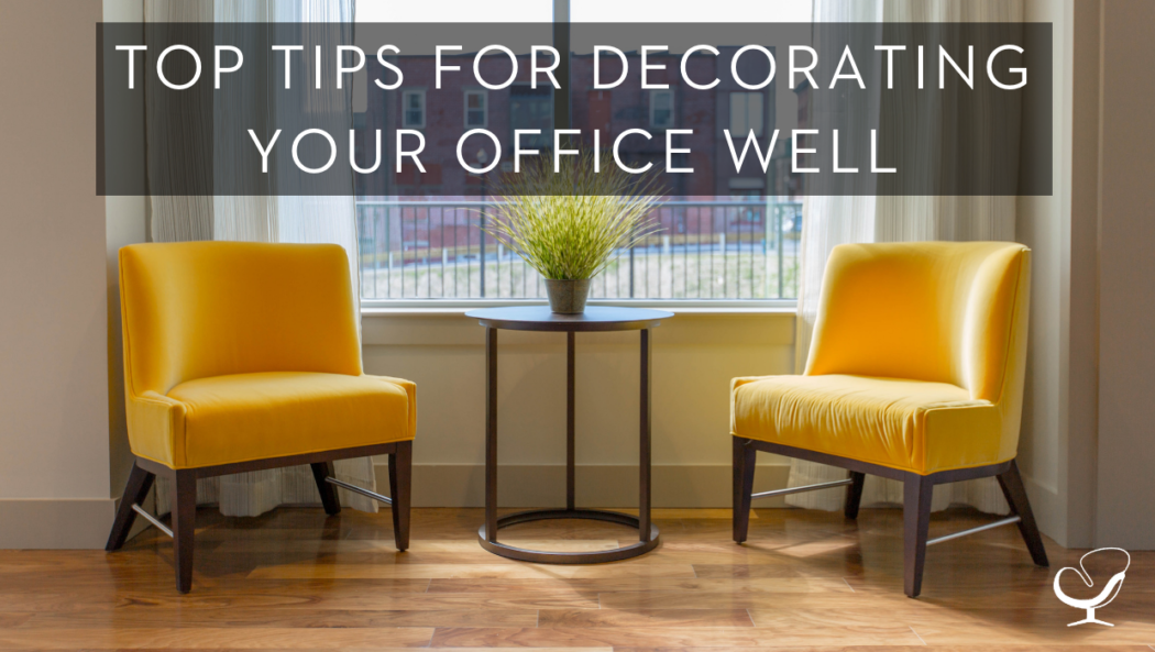 Top Tips For Decorating Your Office Well
