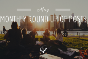 Monthly Round Up Of Posts: May 2019