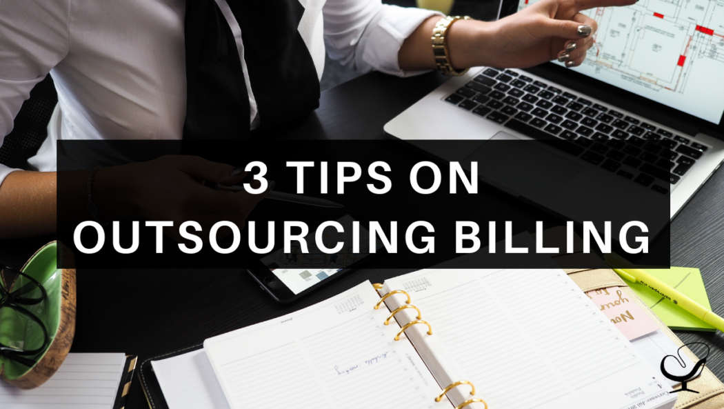 3 Tips on Outsourcing Billing