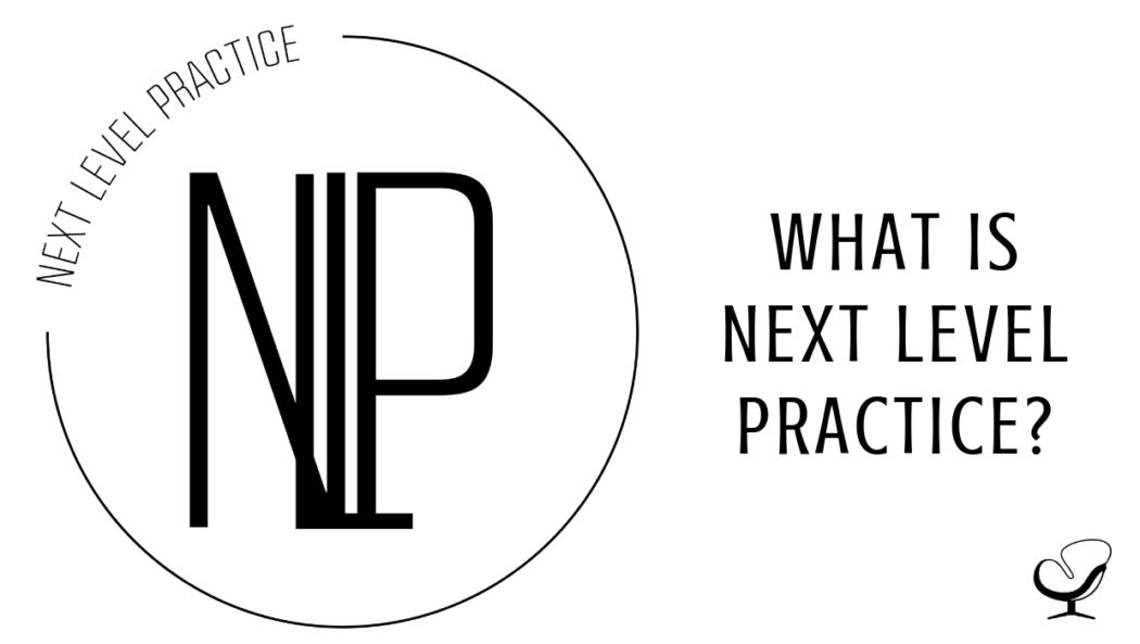 What is Next Level Practice? PoP 377