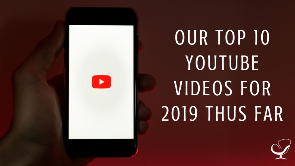 OUR TOP 10 YOUTUBE VIDEOS FOR 2019 THUS FAR