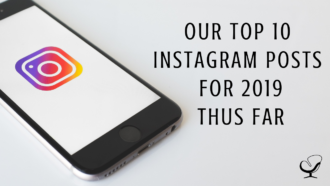 Our Top 10 Instagram Posts for 2019 Thus Far