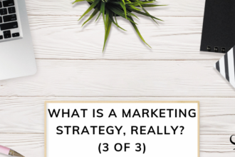 What is a marketing strategy really? (3 of 3)