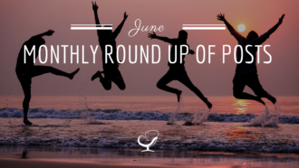 Monthly Round Up Of Posts: June 2019