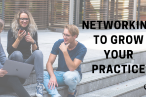 Networking to Grow your Practice