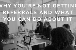 Why You're Not Getting Referrals And What You Can Do About It | PoP 388