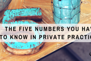 The Five Numbers You Have to Know in Private Practice | PoP 389