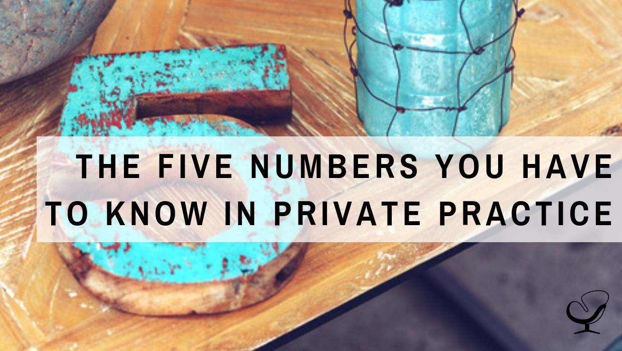 The Five Numbers You Have to Know in Private Practice | PoP