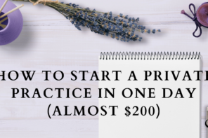 How to Start a Private Practice in One Day (almost $200)