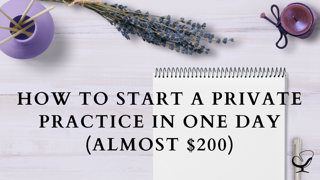 How to Start a Private Practice in One Day (almost $200