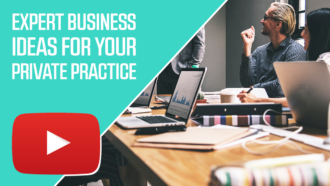 Expert Business Ideas for Your Private Practice
