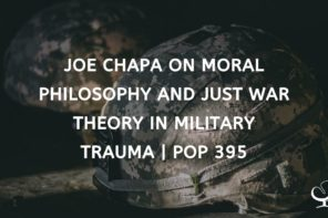 Joe Chapa on Moral Philosophy and Just War Theory