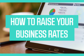 How To Raise Your Business Rates