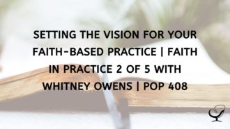 Setting Up Faith-Based Practice Vision