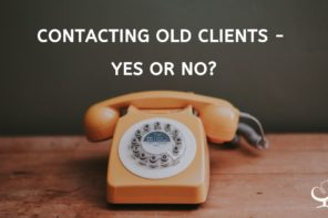 Contacting old clients – yes or no?