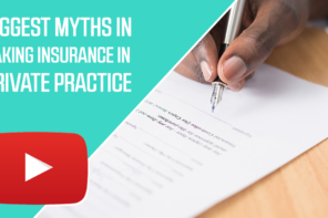 Biggest Myths In Insurance In Private Practice