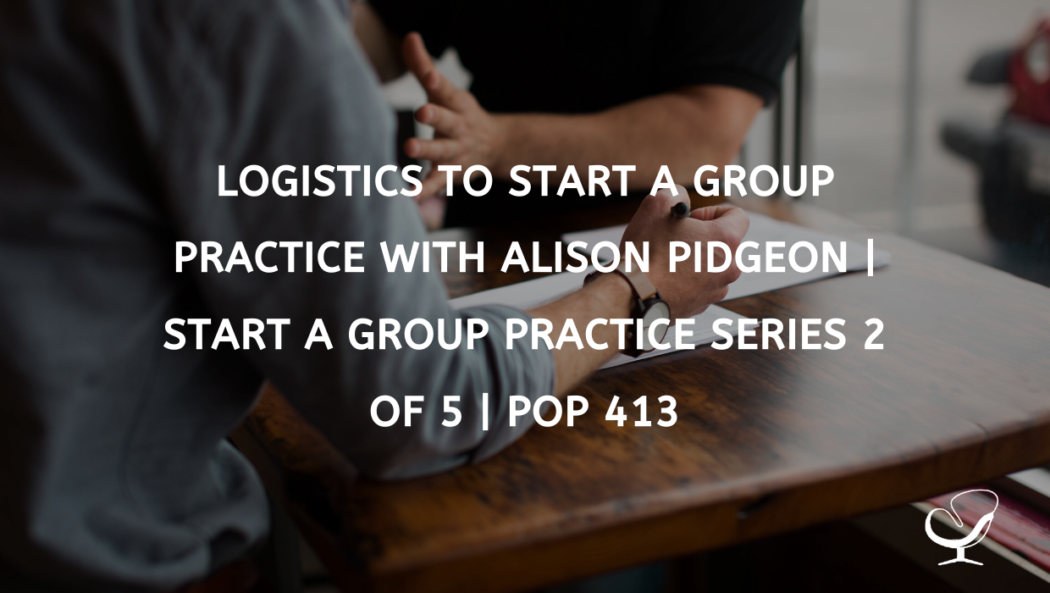 Logistics of starting a group practice