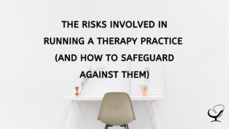 The Risks In Running A Therapy Practice