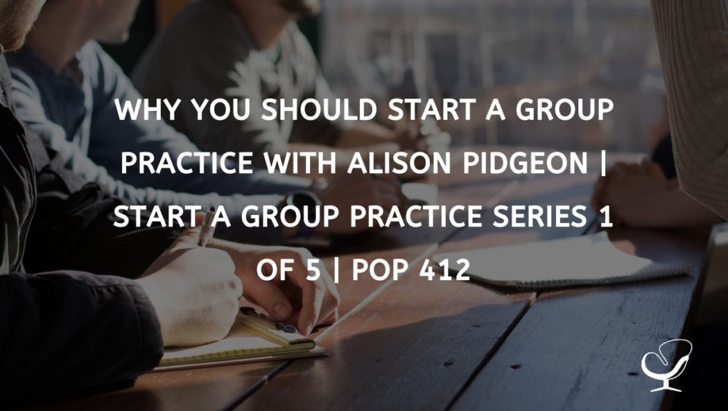 Why You Should Start A Group Practice