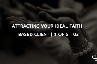 Attracting Your Ideal Faith-Based Client | 1 of 5 | 02