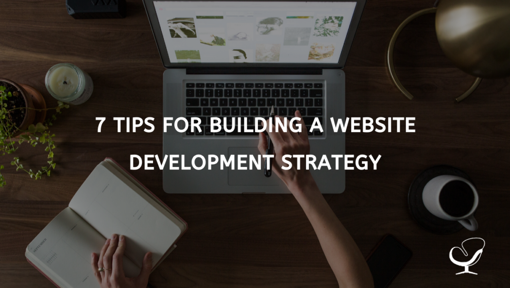 7 Tips for Building a Website Development Strategy