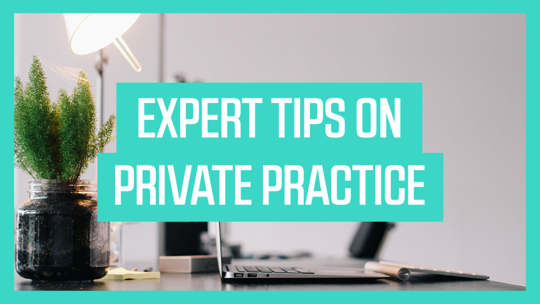 Expert Tips On Private Practice