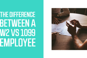 The Difference Between A W2 Vs 1099 Employee