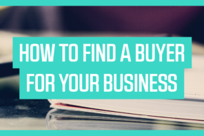 How to Find a Buyer for your Business: 5 Ways to Find a Buyer