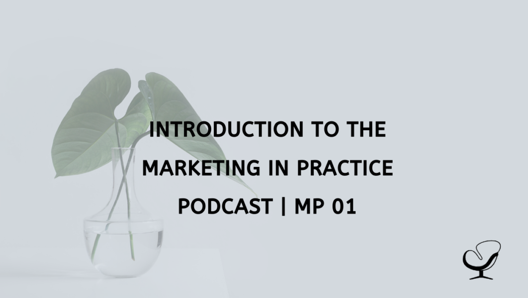 Introduction To The Marketing in Practice Podcast | MP 01