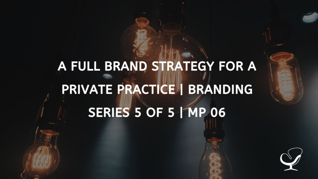 Full Brand Strategy For Private Practice