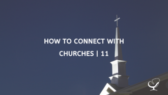 How to Connect with Churches | 11