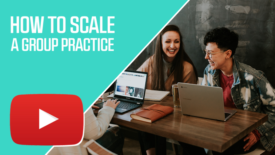 How to Scale a Group Practice