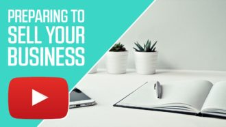 Preparing to Sell Your Business: 5 Steps You Have to Nail