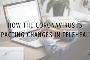 How The Coronavirus Is Impacting Changes In Telehealth
