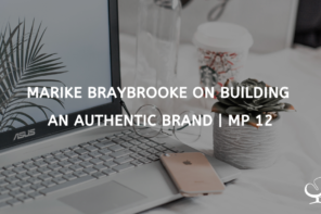 Marike Braybrooke on Building an Authentic Brand | MP 12
