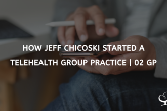 How Jeff Chicoski Started a Telehealth Group Practice | 02 GP