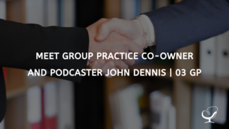 Meet Group Practice Co-owner and Podcaster John Dennis | 03 GP