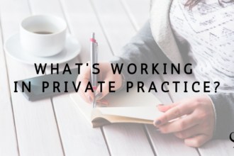 What's working in private practice